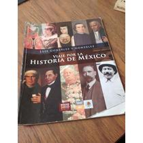 Viaje Por La Historia De México - Luis González Y González