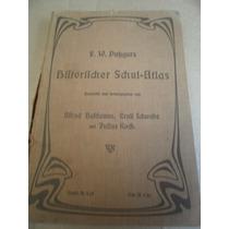 Atlas Historico En Aleman F. W. Pubgers Leipzig 1916