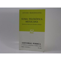 Libro Suma Filosofica Mexicana Ibarguengoitia Ed. Porrua