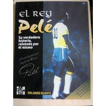 Libro México Fútbol El Rey Pelé Su Verdadera Historia 1994