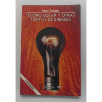El Oro Solar Y Otras Fuentes De Energía / Juan Tonda