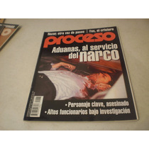 Proceso- Aduanas, Al Servicio Del Narco, #1453, Año 2004