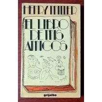 El Libro De Mis Amigos Henry Miller 1a. Edición