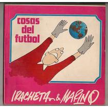 Libro Cosas Del Futbol Mundial México 1986 Iracheta Marino