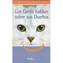 Los Gatos Hablan Sobre Sus Dueños 2000 (bruce Fogle)