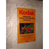 Libro Kodak , Miniguia Para Fotografia En 35 Mm, 112 Paginas