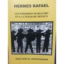 Libro Los Primeros Mariachis En La Ciudad De Mex Hermes R.