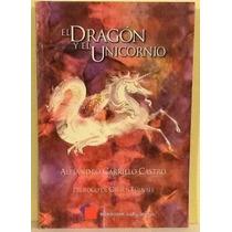 El Dragón Y El Unicornio A. Carrillo Castro Firmado 1a. Ed.