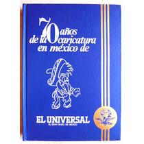 70 Años De La Caricatura En México T-1 De El Universal