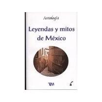 Libro Leyendas Y Mitos De Mexico