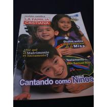Revista Católica La Familia, Cristiana Cantando Como Niños