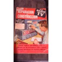 Libro Reparacion Y Construccion De Radio Tv , Año 1965