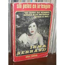 Irma Serrano Libro Sin Pelos En La Lengua Elisa Robledo