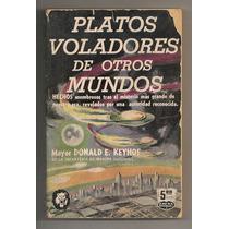 Libro Ovnis Platos Voladores Otros Mundos Donald Keyhoe 1955