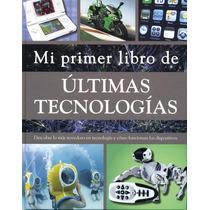 Mi Primer Libro De Ultimas Tecnologías