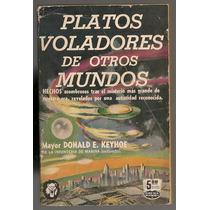 Libro Platos Voladores Ovnis Otros Mundos Donald Keyhoe 1955