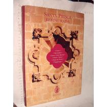 Libro Santa Prisca Restaurada , Estado De Guerrero , Año 199