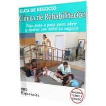 Como Abrir Un Centro De Rehabilitacion - Guía De Negocio