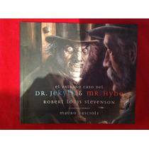 El Extrano Caso Del Dr. Jekyll And Mr. Hyde. Edicion Ilustra