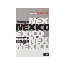 Libro Reinventar Mexico Estructuras En Proceso De Cambio *cj
