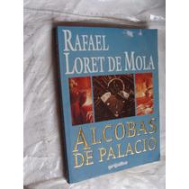 Libro Alcobas De Palacio , Rafael Loret De Mola , Año 1996 ,