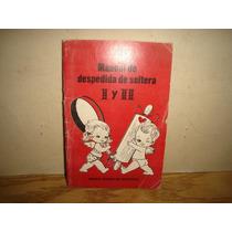 Manual De Despedida De Soltera I Y Ii - María Gómez