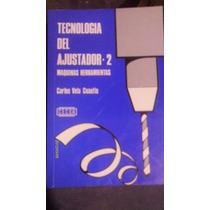 Libro Tecnologia Del Ajustador - 2 Maquinas Herramientas