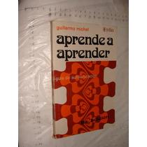Libro Aprender A Aprender , Guillermo Michel, Año 1981 , 112