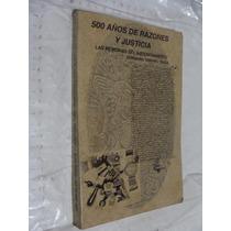 Libro 500 Años De Razones Y Justicia , Las Memorias Del Ajus