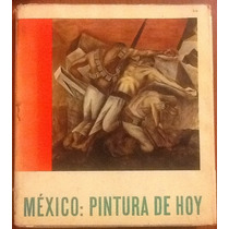 México: Pintura De Hoy. L. Cardoza Y Aragón Pasta Dura 1a. E