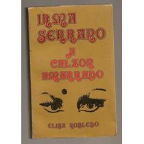 Libro Irma Serrano A Calzón Amarrado 1a Edición 1978