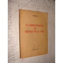 Libro La Espiritualidad Al Servicio De La Vida , Sundari , A