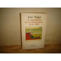 El Nacimiento De La Inteligencia En El Niño - Jean Piaget