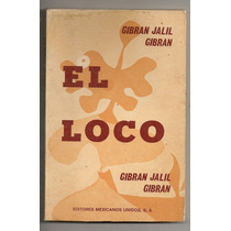 Libro El Loco Gibran Jalil Gibran 1a Ed 1974