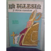 Libro La Iglesia Y Otros Cuentos Rius Editorial Grijalbo