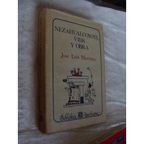 Libro Nezhualcoyotl Vida Y Obra , Jose Luis Martinez , 334 P