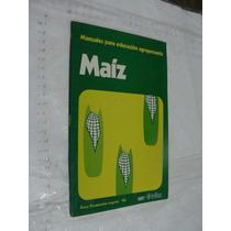 Libro Maiz , Manuales Para La Educacion Agropecuaria , 56