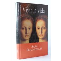 Vivir La Vida - Sara Sefchovich - Alfaguara