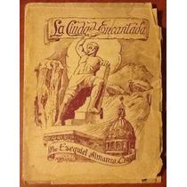 La Ciudad Encantada Guanajuato Ezequiel Almanza 1a. Ed. 1957