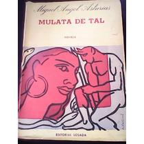 Mulata De Tal - Miguel Angel Asturias 1ª Edición