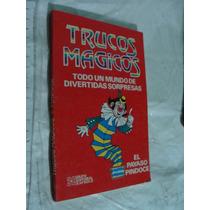 Libro Trucos Magicos , Todo Un Mundo De Divertidas Sorpresas