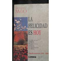 Anthony De Mello La Felicidad Es Hoy