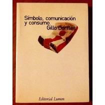 Símbolo, Comunicación Y Consumo Gillo Dorfles