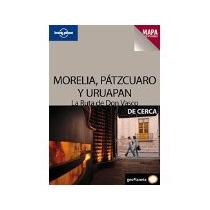 Libro Morelia Patzcuaro Y Uruapan La Ruta De Don Vasco *cj