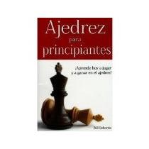 Libro Ajedrez Para Principiantes *cj