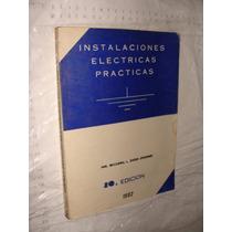 Libro Instalaciones Electricas Practicas , Año 1982 , Ing. B