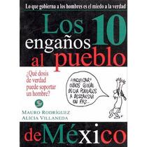 Los 10 Engaños Al Pueblo De Mexico - M. Rodriguez Estrada