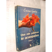 Libro Que Mis Palabras Te Acompañen Tomo I , Emma Godoy , 3