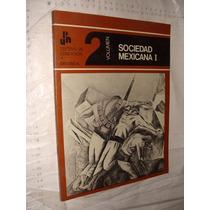 Libro Sociedad Mexicana I , Vol 2 , Sistema De Educacion A D