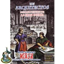 Los Arquitectos - Historia Y Estudio De La Masonería